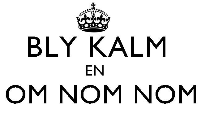 bly-kalm-en-om-nom-nom